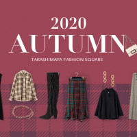2020 AUTUMN TAKASHIMAYA FASHION SQUARE